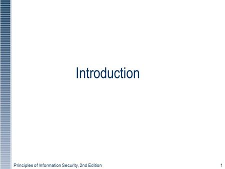Principles of Information Security, 2nd Edition1 Introduction.