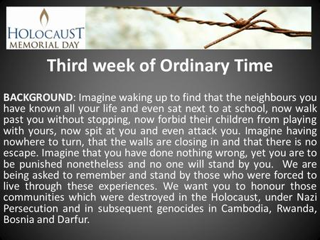 Third week of Ordinary Time BACKGROUND: Imagine waking up to find that the neighbours you have known all your life and even sat next to at school, now.