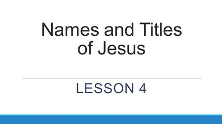 Names and Titles of Jesus LESSON 4. Review Jesus Immanuel.