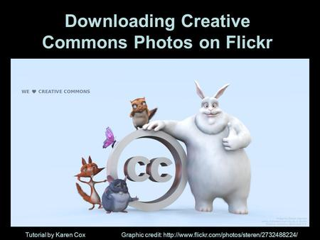Downloading Creative Commons Photos on Flickr Tutorial by Karen CoxGraphic credit: