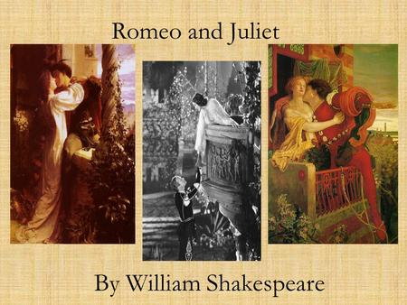 Romeo and Juliet By William Shakespeare. Summary Romeo and Juliet is a story about two teenagers who fall in love but are forbidden to see each other.