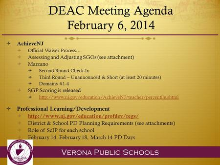 Verona Public Schools DEAC Meeting Agenda February 6, 2014  AchieveNJ  Official Waiver Process…  Assessing and Adjusting SGOs (see attachment)  Marzano.