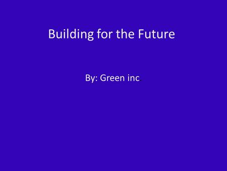Building for the Future By: Green inc.. Location Colorado Springs, Colorado Outskirts of Colorado springs Average temperature of winter is 18* Summer.