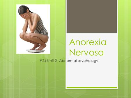 Anorexia Nervosa #24 Unit 2- Abnormal psychology.