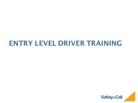 Safety on Call ENTRY LEVEL DRIVER TRAINING. Safety on Call ENTRY LEVEL DRIVER TRAINING Driver Qualification Driver Wellness Hours of Service Whistleblower.
