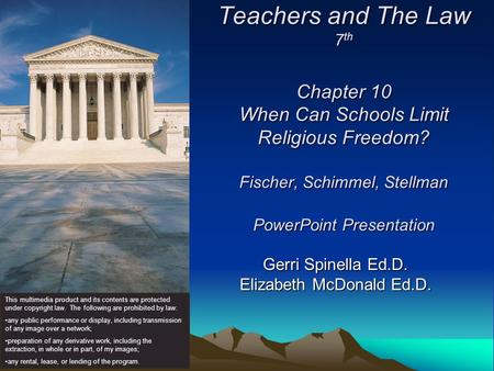 Teachers and The Law 7 th Chapter 10 When Can Schools Limit Religious Freedom? Fischer, Schimmel, Stellman PowerPoint Presentation Gerri Spinella Ed.D.