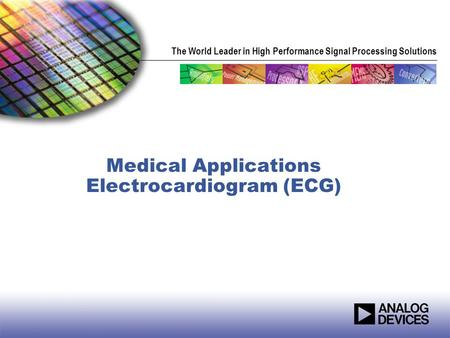 Medical Applications Electrocardiogram (ECG)