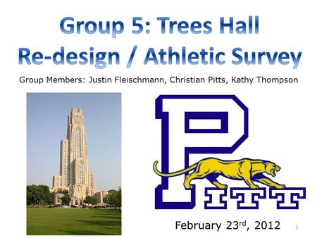 February 23 rd, 2012 Group Members: Justin Fleischmann, Christian Pitts, Kathy Thompson 1.