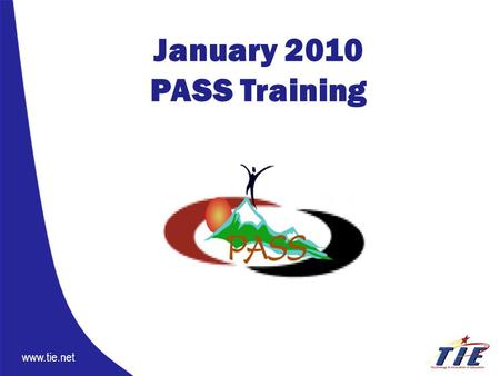 Www.tie.net January 2010 PASS Training. www.tie.net To reconnect with colleagues. To extend knowledge of weak and strong student work. To extend knowledge.