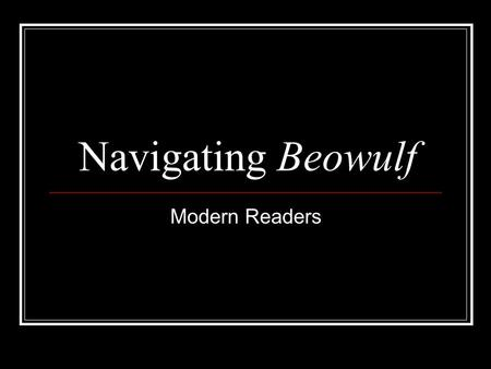 perspectives in beowulf Literary devices in beowulf  this style helps provide perspective on what hrothgar's and beowulf's men are doing during this time and how they respond to the.