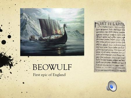BEOWULF First epic of England What is it? Anglo-Saxon literature (starting in 449 A.D.) takes on two typical forms: Elegiac poem: poem that grieves for.