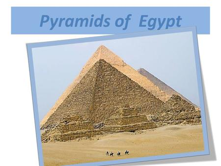 Pyramids of Egypt. The pyramids of Egypt There are 138 pyramids discovered in Egypt as of 2008. most were built as tombs for the country's pharaohs and.