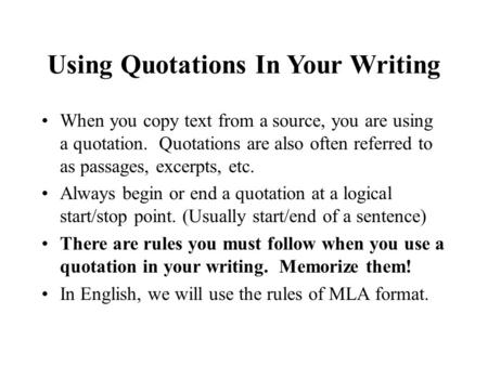 Using Quotations In Your Writing When you copy text from a source, you are using a quotation. Quotations are also often referred to as passages, excerpts,