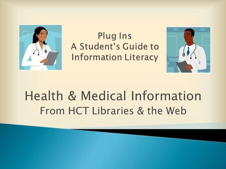 Health & Medical Information From HCT Libraries & the Web.