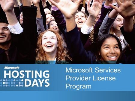 Microsoft Services Provider License Program. 2 Agenda Program Overview What is a Services Provider? What are Software Services? What is SPLA? Is SPLA.