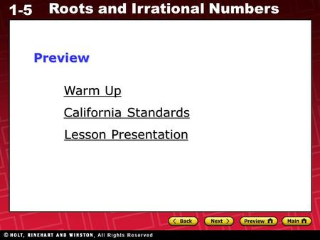 1-5 Roots and Irrational Numbers Warm Up Warm Up Lesson Presentation Lesson Presentation California Standards California StandardsPreview.