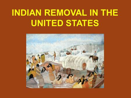 INDIAN REMOVAL IN THE UNITED STATES. As the population grew, the colonists pushed farther west into the territories occupied by the American Indians.