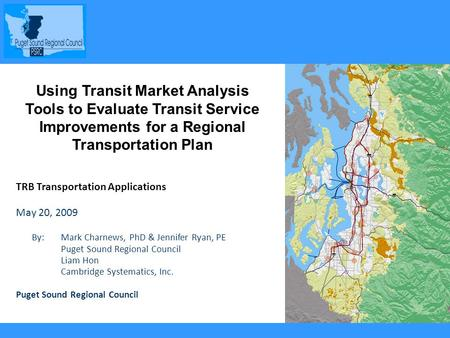 1 Using Transit Market Analysis Tools to Evaluate Transit Service Improvements for a Regional Transportation Plan TRB Transportation Applications May 20,