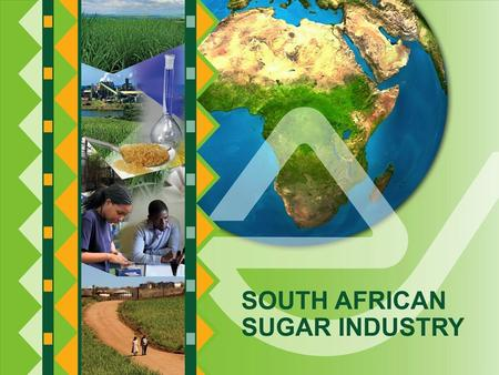 THE SUGAR INDUSTRY AT A GLANCE