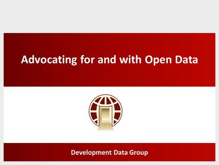 Advocating for and with Open Data Development Data Group.