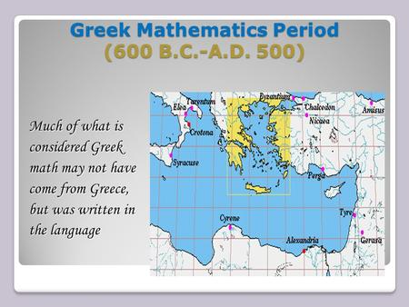 Greek Mathematics Period (600 B.C.-A.D. 500)