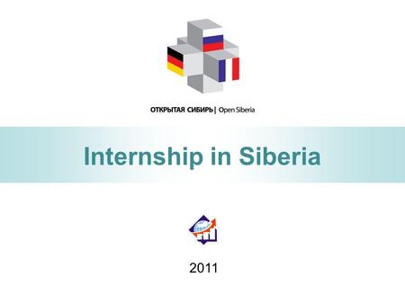 Internship in Siberia 2011. Organizers of program:  Siberian consortium, established in 2009, incl. regional resource centers and associations of 6 Siberian.