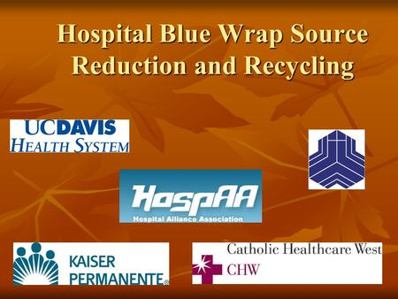 Hospital Blue Wrap Source Reduction and Recycling.