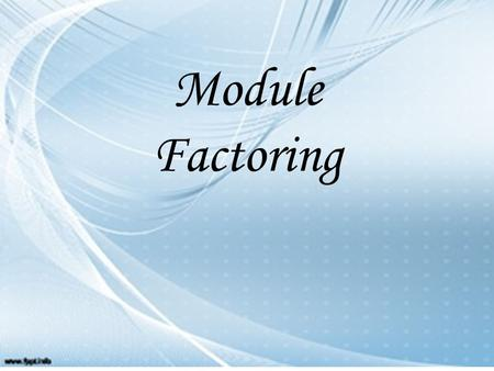 Module Factoring. Meaning: The selling of a firm's accounts receivable to a third party, known as a factor is called factoring. If a firm is not confident.