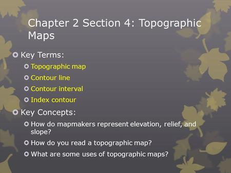 Chapter 2 Section 4: Topographic Maps