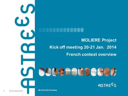 MOLIERE Kick Off meeting MOLIERE Project Kick off meeting 20-21 Jan. 2014 French context overview 20 -21 January 20141.