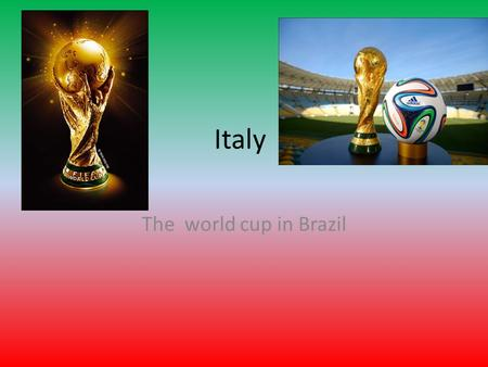 The world cup in Brazil Italy. About Italian soccer Soccer, or football as most of the world knows it, is a national passion in many countries, especially.