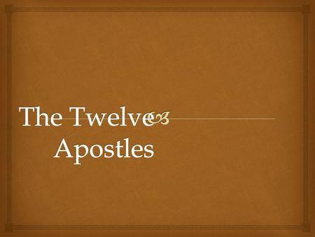   12 tribes of Israel- 12 Apostles  Christ chose these holy men to spread the faith  Christ chooses us for a specific mission  The Apostles by Joseph.