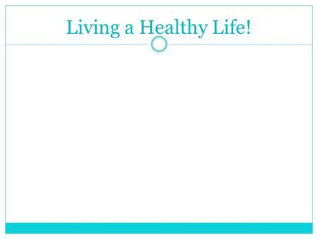 Living a Healthy Life!. The Importance of Good Health.  Health is the combination of physical, mental/emotional, and social well-being.  Health is not.