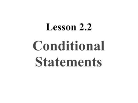 Conditional Statements 1. 2 Definition: A conditional statement is _______________ _____________________________________ Example: ____ your feet smell.