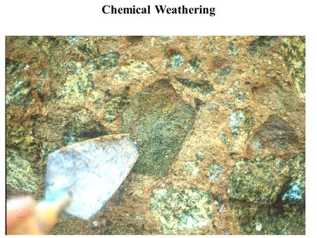 Chemical Weathering. I. Introduction Chemical Weathering I. Introduction II. Process of Decomposition A. Overview: Decomposition alters minerals into.