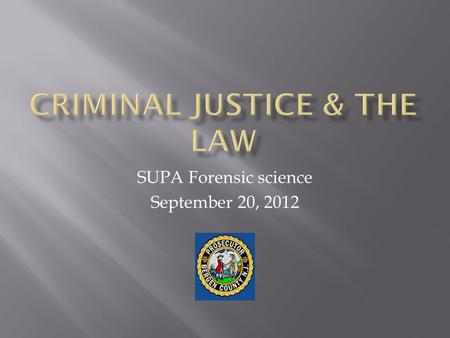 SUPA Forensic science September 20, 2012.  Both the Federal Government and New Jersey establish criminal laws  The United State Code U.S.C.A.  Title.