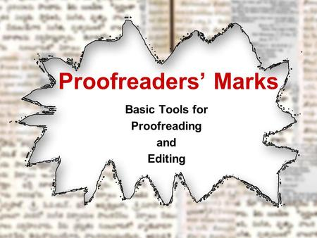 Basic Tools for Proofreading and Editing