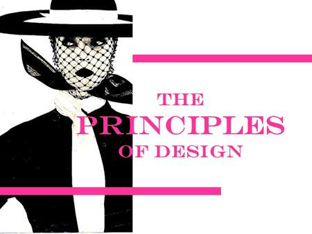 The Principles of Design. The Rules of good Design The principles of design are the rules that govern how we use each of the elements of design in any.