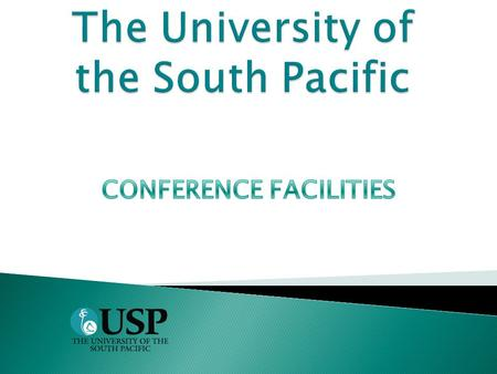  Premier institution of higher learning in the South Pacific.  Uniquely placed in a region of extraordinary physical, social and economic diversity.