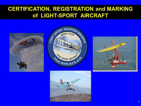 1 CERTIFICATION, REGISTRATION and MARKING of LIGHT-SPORT AIRCRAFT.