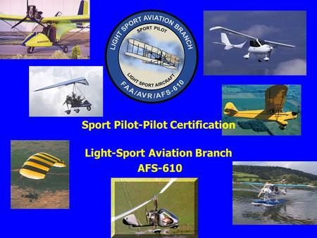 Sport Pilot-Pilot Certification Light-Sport Aviation Branch AFS-610.