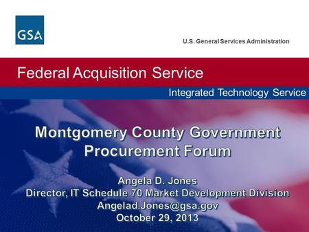 Integrated Technology Service Federal Acquisition Service U.S. General Services Administration.