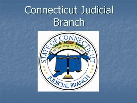 Connecticut Judicial Branch. Case Management Information System (CMIS) Case Management Information System (CMIS) and other Technology Solutions Today: