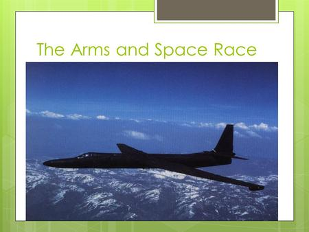 The Arms and Space Race. Space Race – Arms Race!