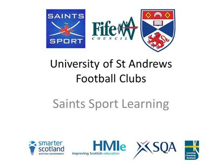 University of St Andrews Football Clubs Saints Sport Learning.