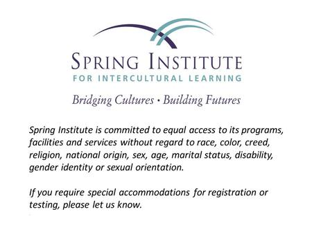 Spring Institute is committed to equal access to its programs, facilities and services without regard to race, color, creed, religion, national origin,
