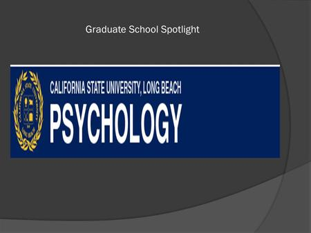Graduate School Spotlight. Types of Programs Offered  MS in Industrial/Organizational Psychology  There are 36 unit sequence of required courses.