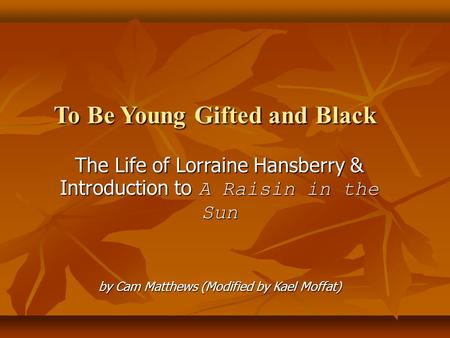 """the struggle to attain dreams in a raisin in the sun a play by lorraine hansberry The american dream in a raisin in the sun by lorraine hansberry's play, """"a raisin in the tells the story of a lower-class black family's struggle to."""