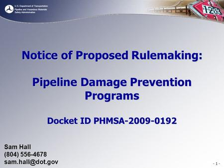 U.S. Department of Transportation Pipeline and Hazardous Materials Safety Administration Notice of Proposed Rulemaking: Pipeline Damage Prevention Programs.