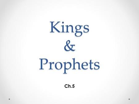 "Kings & Prophets Ch.5. Moses Saved by his mother Raised in Egypt Moses kills an Egyptian and flees Burning Bush ""let my people go"" 10 plagues Red Sea."